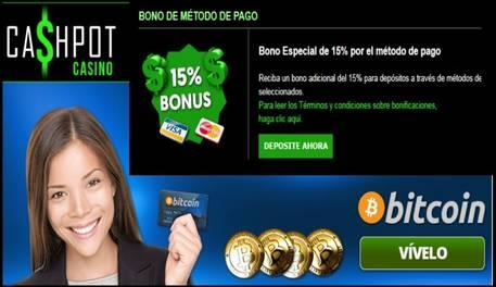 Bono por método de ingreso hasta por 15% Casino Cashpot